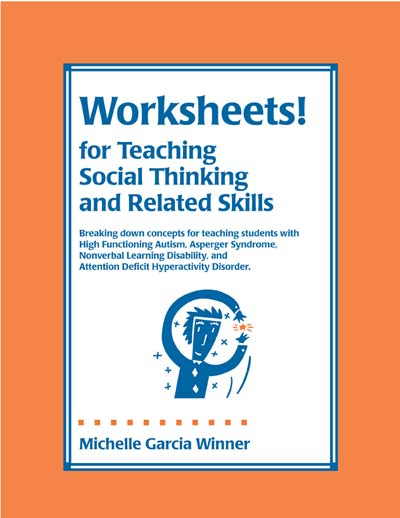 Worksheets! for Teaching Social Thinking and Related Skills