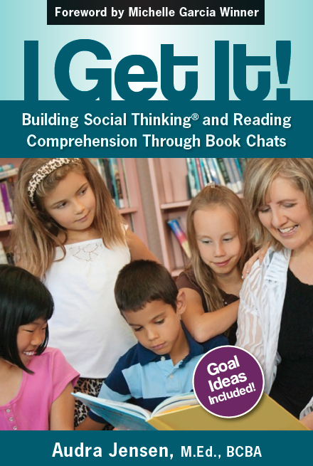 I Get It! Building Social Thinking and Reading Comprehension Through Book Chats